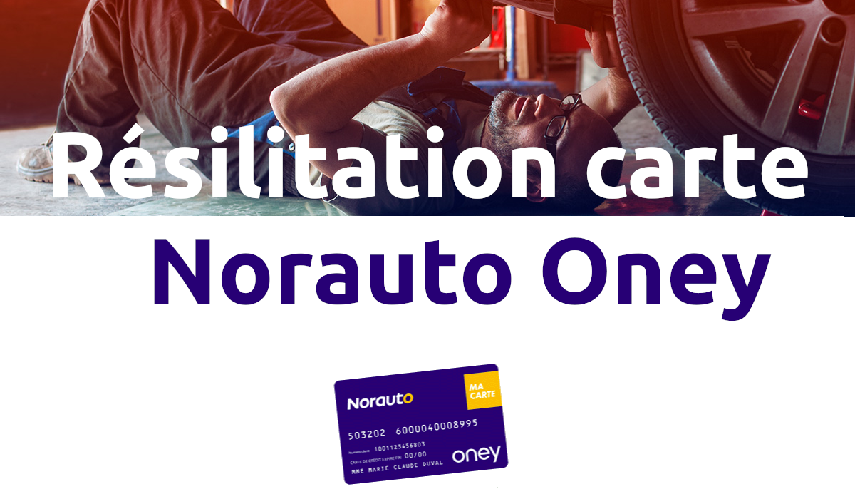 résiliation carte Norauto Oney