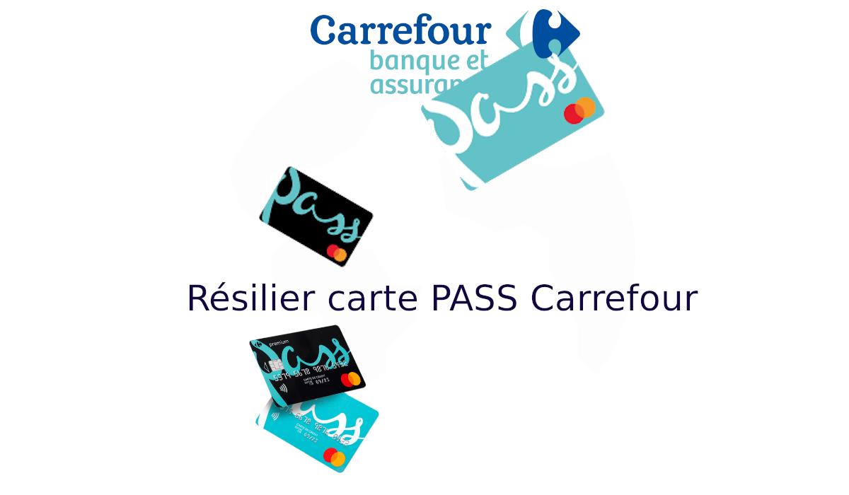 Résilier carte PASS Carrefour